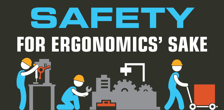 Safety For Ergonomics' Sake