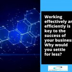 Working effectively and efficiently is key to business success